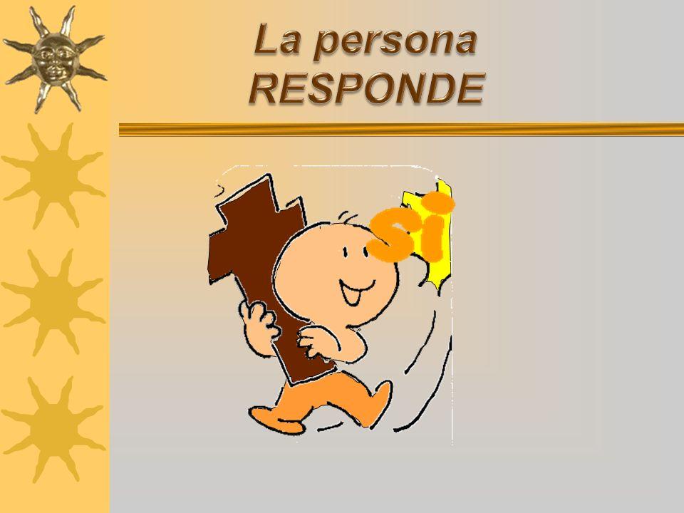 La persona RESPONDE