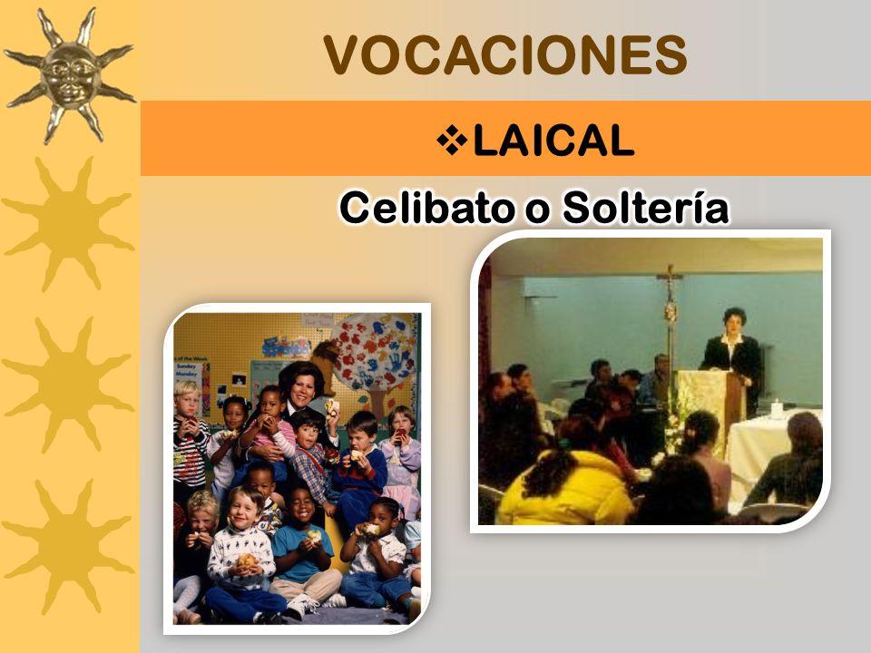 VOCACIONES LAICAL Celibato o Soltería