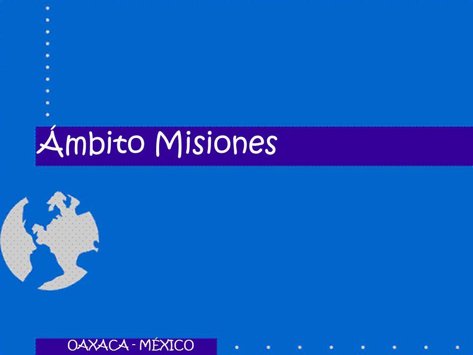 Ámbito Misiones OAXACA - MÉXICO OAXACA - MÉXICO