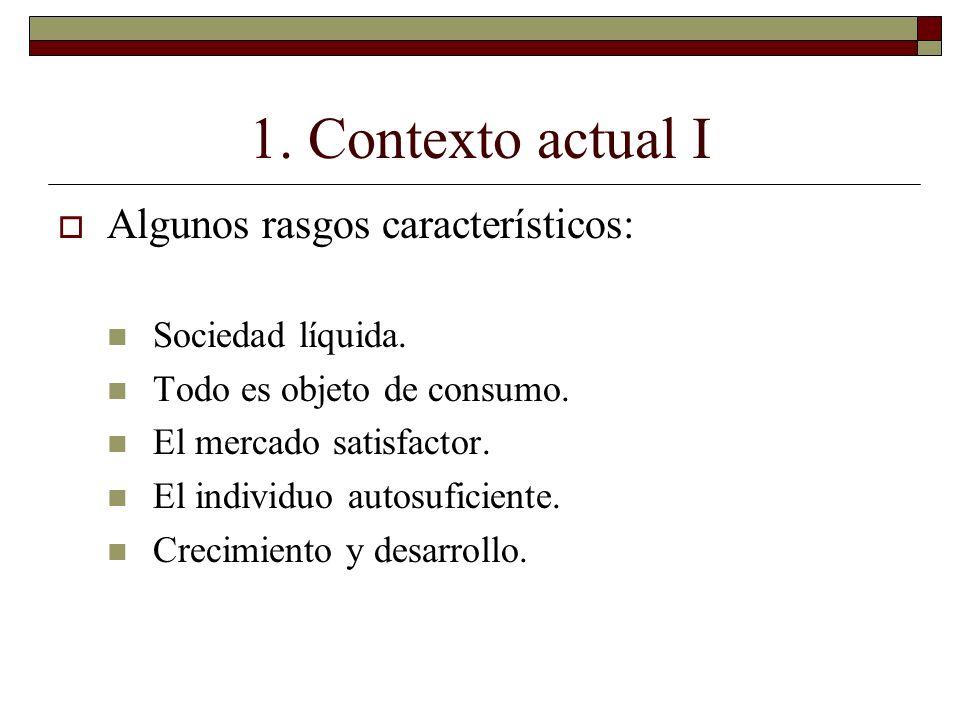 1. Contexto actual I Algunos rasgos característicos: Sociedad líquida.