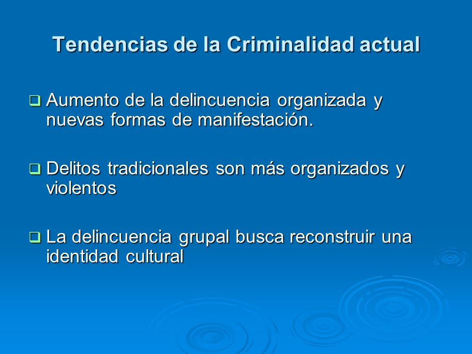 Tendencias de la Criminalidad actual