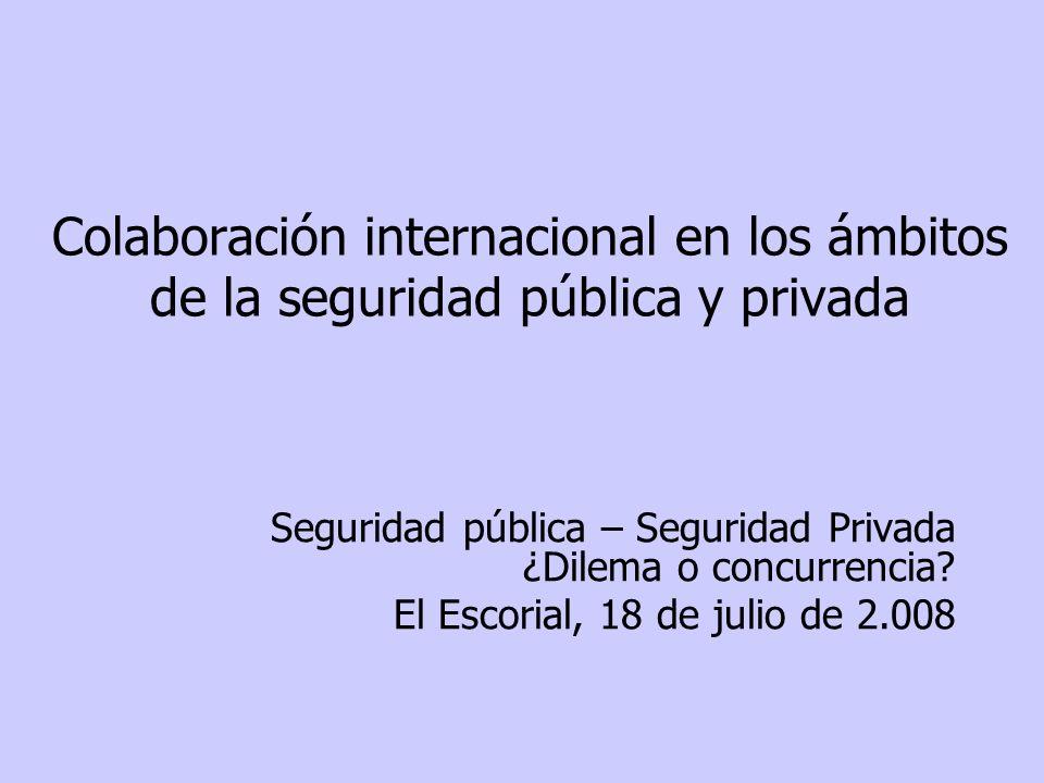 Colaboración internacional en los ámbitos de la seguridad pública y privada