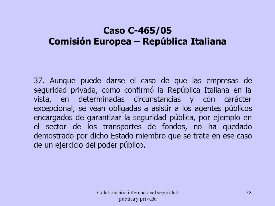 Caso C-465/05 Comisión Europea – República Italiana