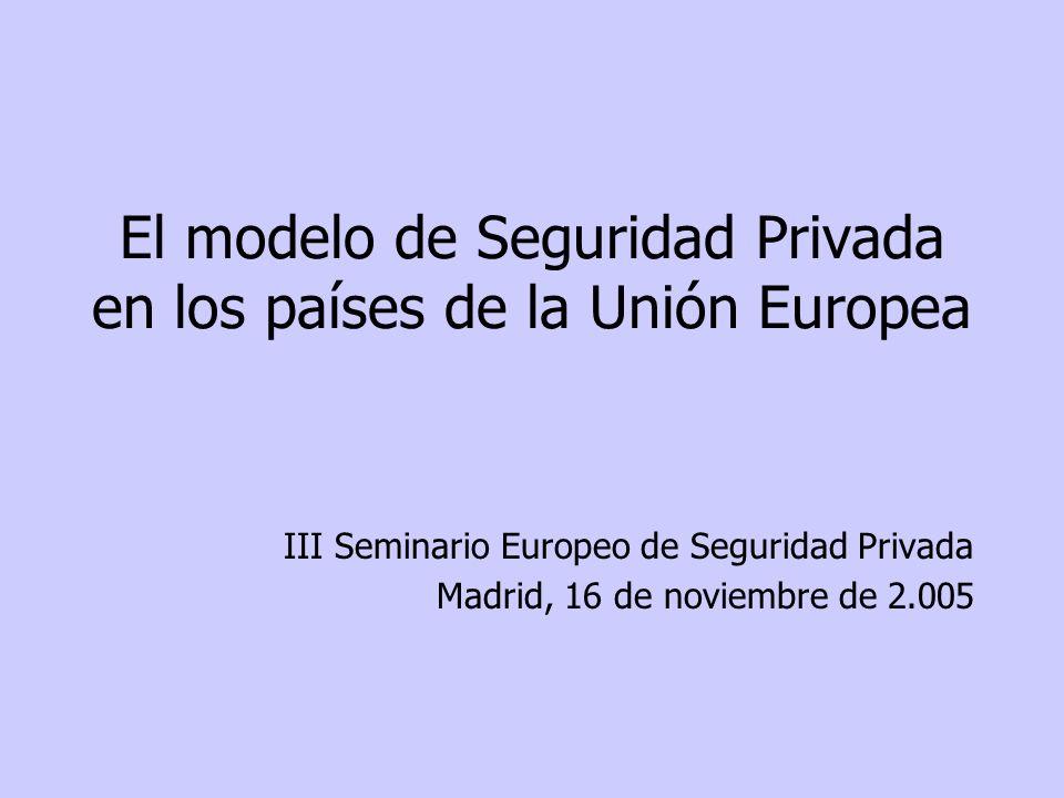 El modelo de Seguridad Privada en los países de la Unión Europea