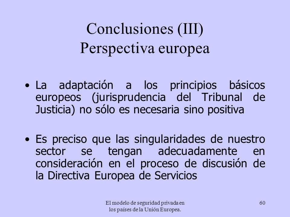 Conclusiones (III) Perspectiva europea