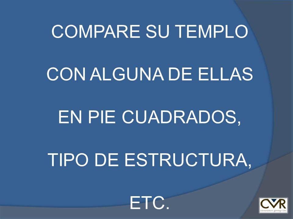 COMPARE SU TEMPLO CON ALGUNA DE ELLAS EN PIE CUADRADOS, TIPO DE ESTRUCTURA, ETC.