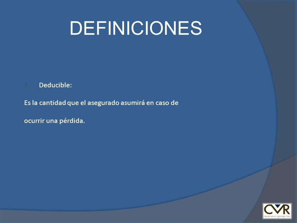 DEFINICIONES Deducible: