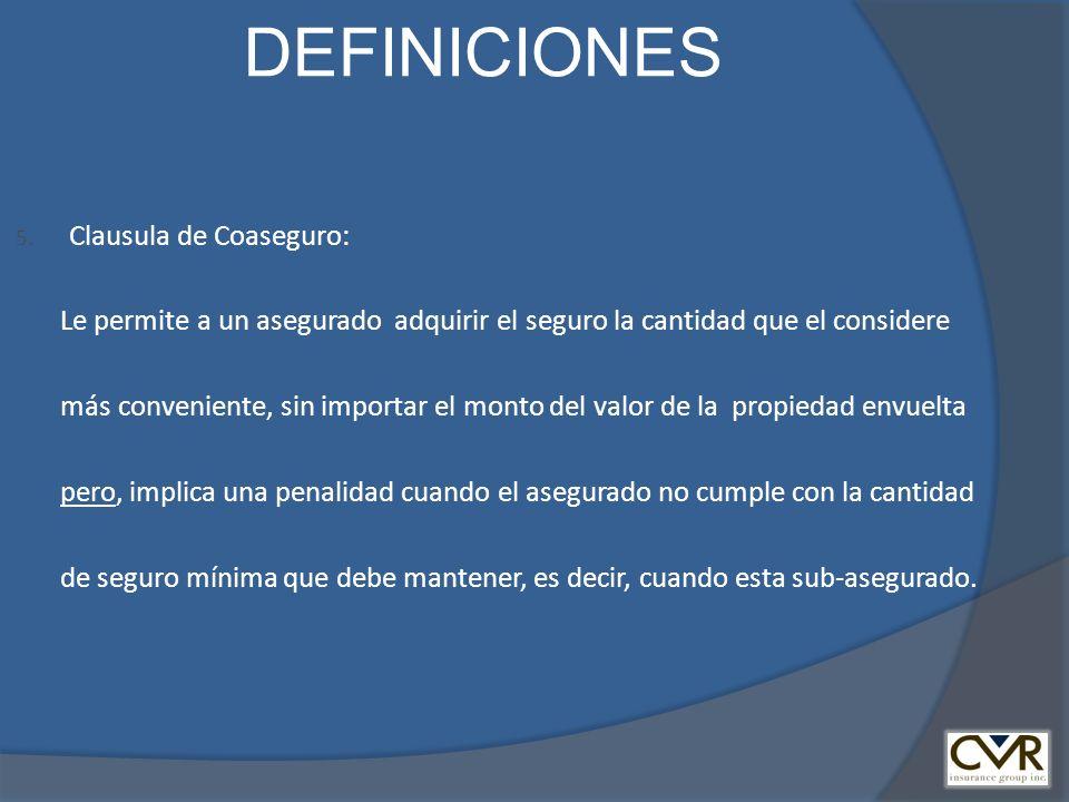 DEFINICIONES Clausula de Coaseguro: