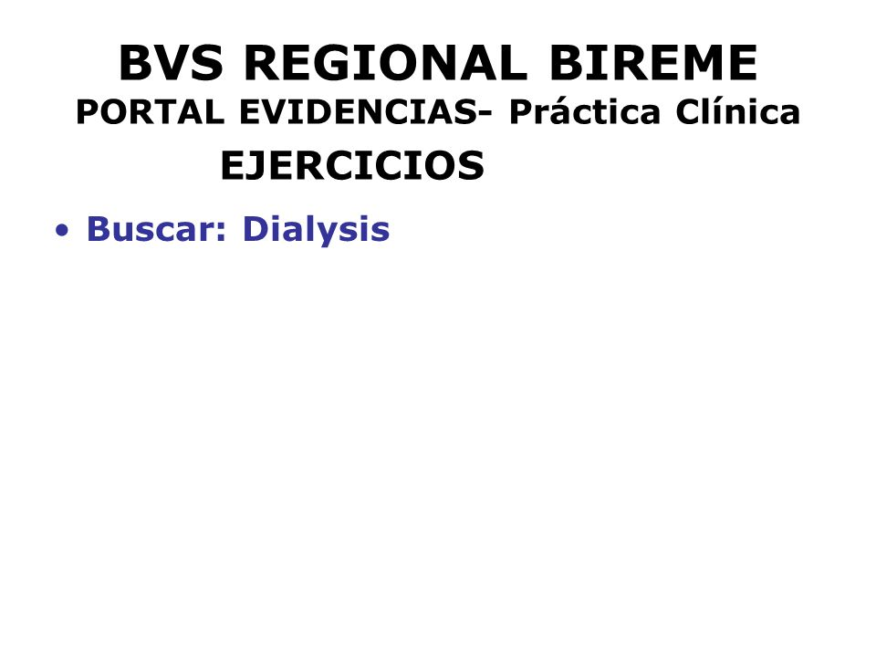 BVS REGIONAL BIREME PORTAL EVIDENCIAS- Práctica Clínica EJERCICIOS