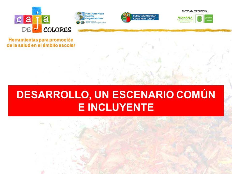 DESARROLLO, UN ESCENARIO COMÚN E INCLUYENTE