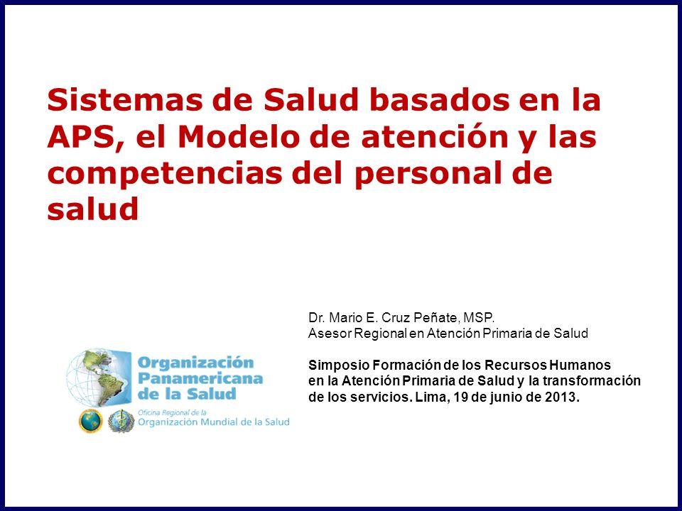 Sistemas de Salud basados en la APS, el Modelo de atención y las competencias del personal de salud