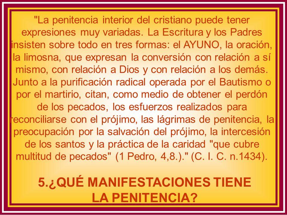 5.¿QUÉ MANIFESTACIONES TIENE LA PENITENCIA