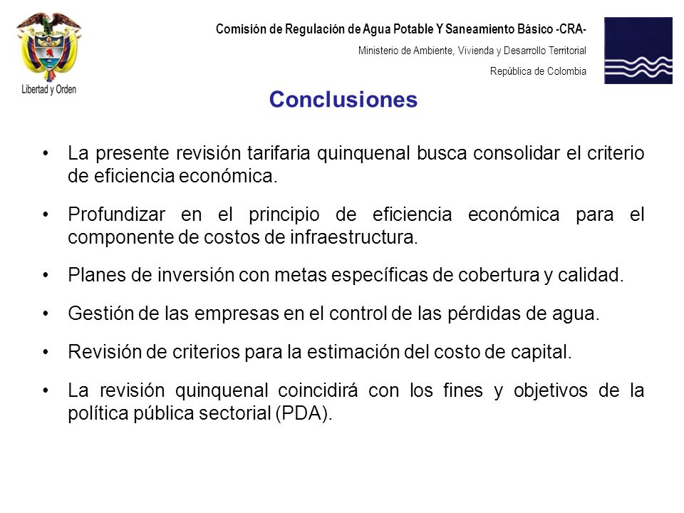 Conclusiones La presente revisión tarifaria quinquenal busca consolidar el criterio de eficiencia económica.