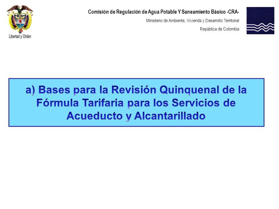 a) Bases para la Revisión Quinquenal de la Fórmula Tarifaria para los Servicios de Acueducto y Alcantarillado