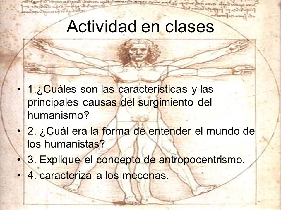 Actividad en clases 1.¿Cuáles son las características y las principales causas del surgimiento del humanismo