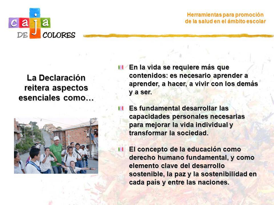 La Declaración reitera aspectos esenciales como…