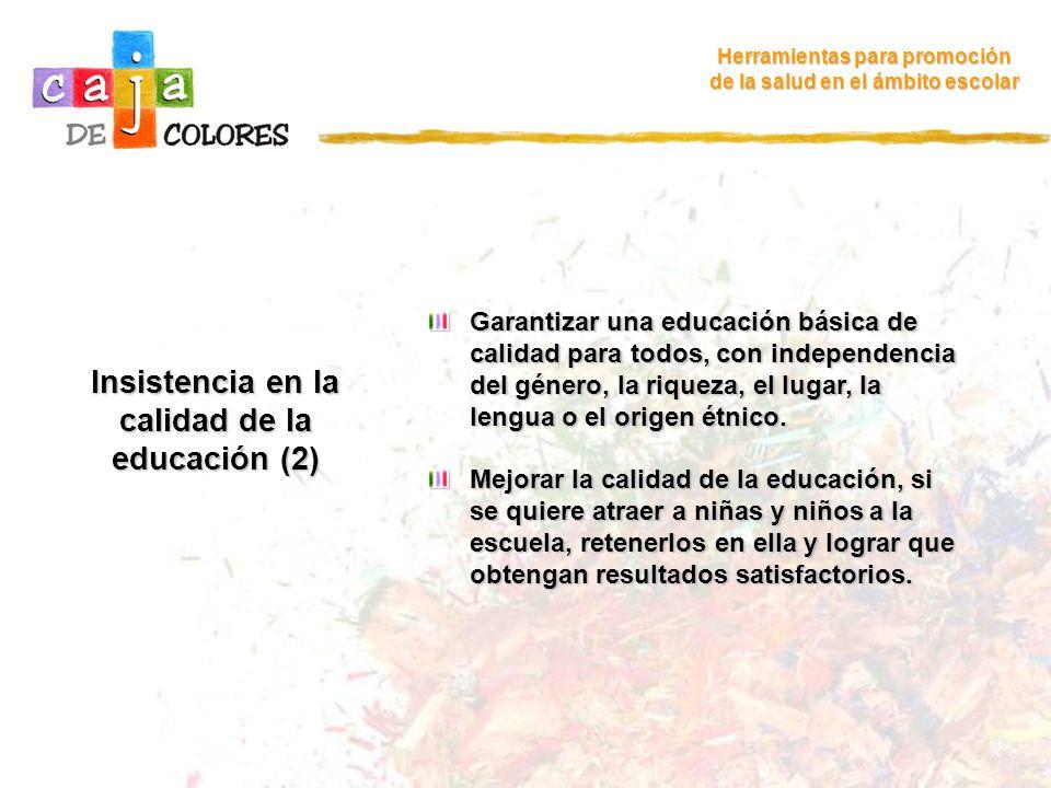 Insistencia en la calidad de la educación (2)