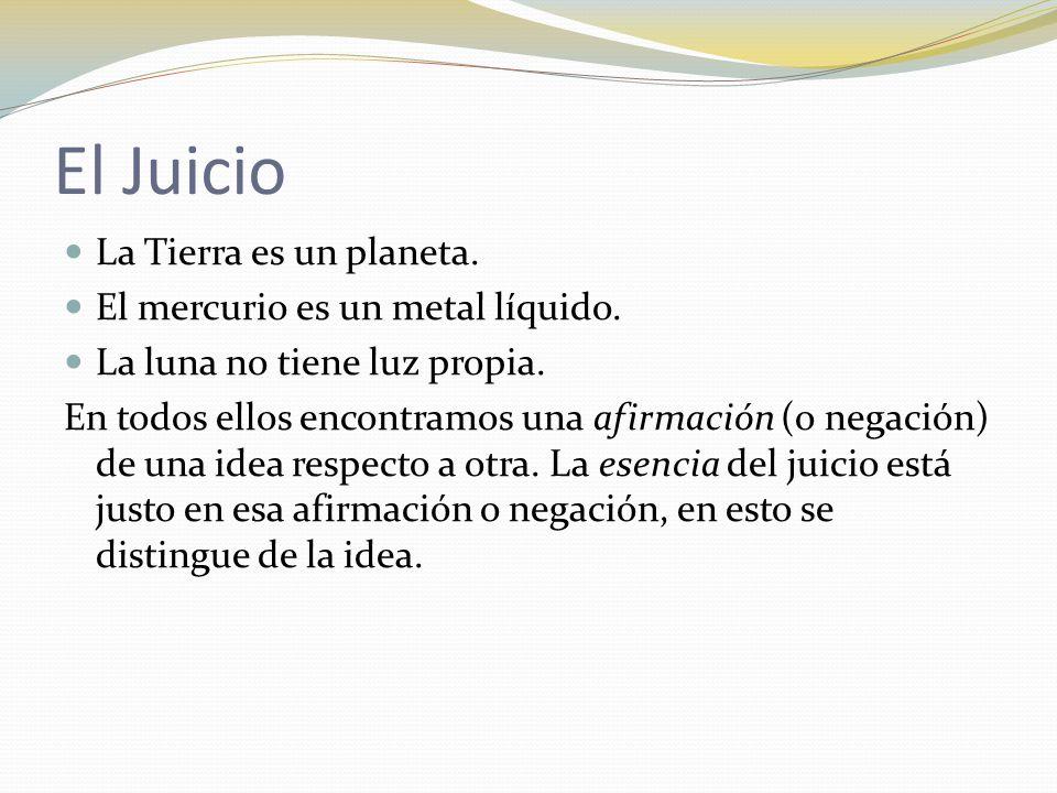 El Juicio La Tierra es un planeta. El mercurio es un metal líquido.