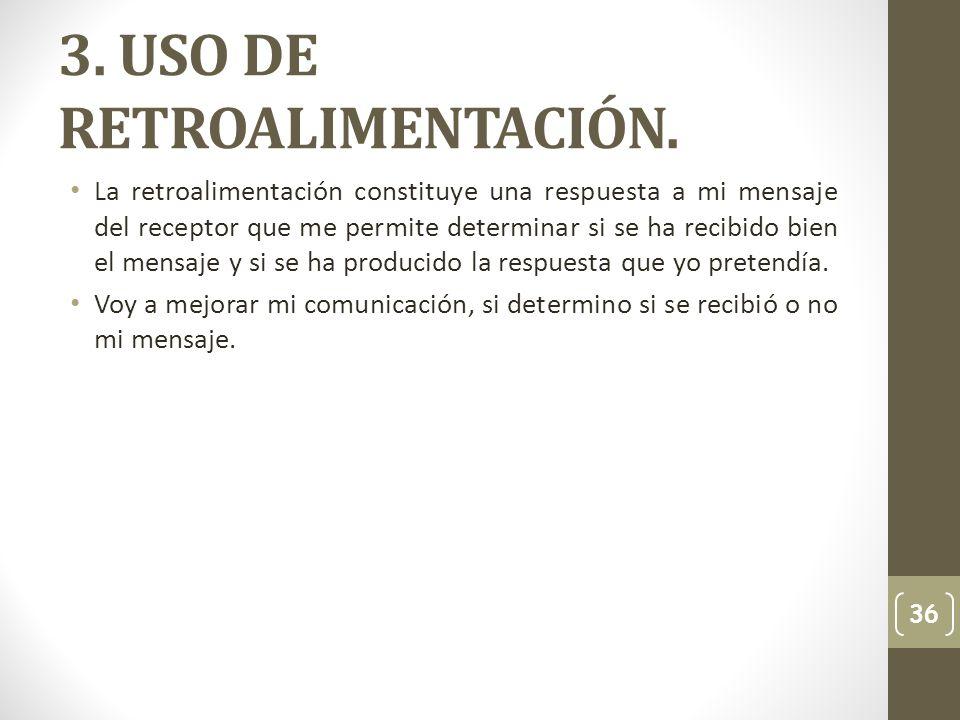 3. USO DE RETROALIMENTACIÓN.