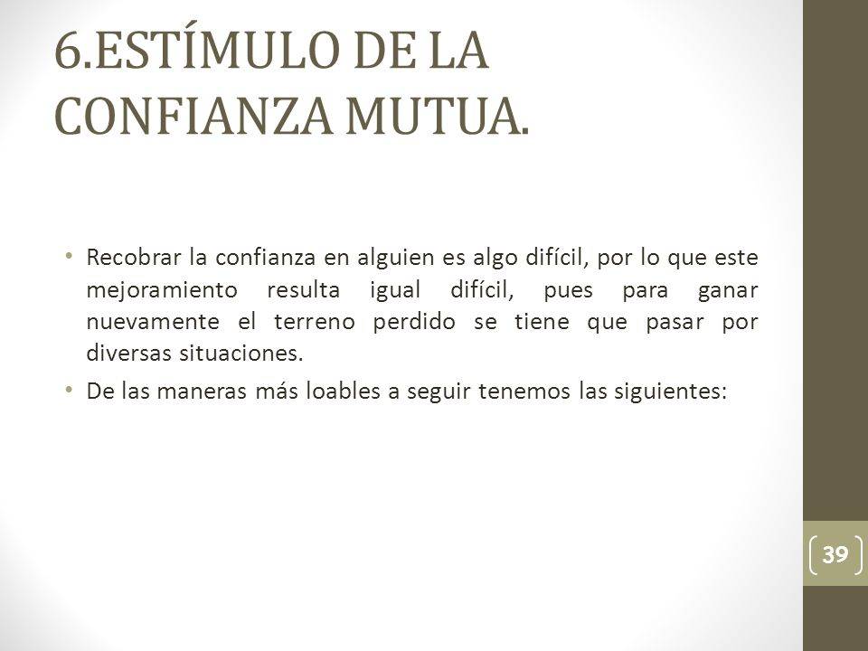 6.ESTÍMULO DE LA CONFIANZA MUTUA.