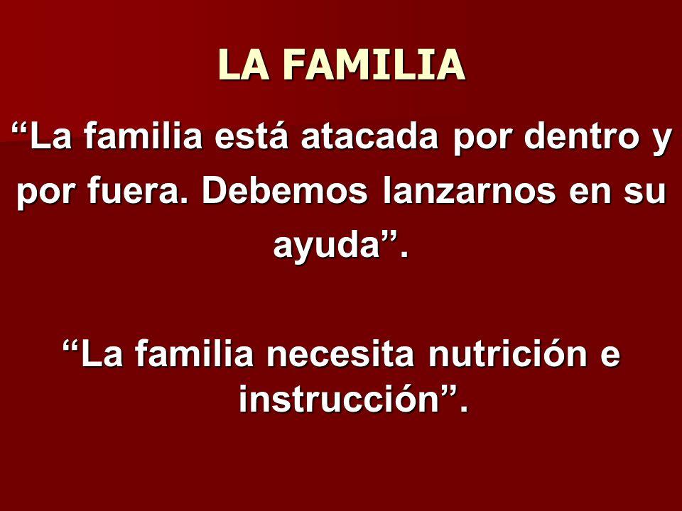LA FAMILIA La familia está atacada por dentro y