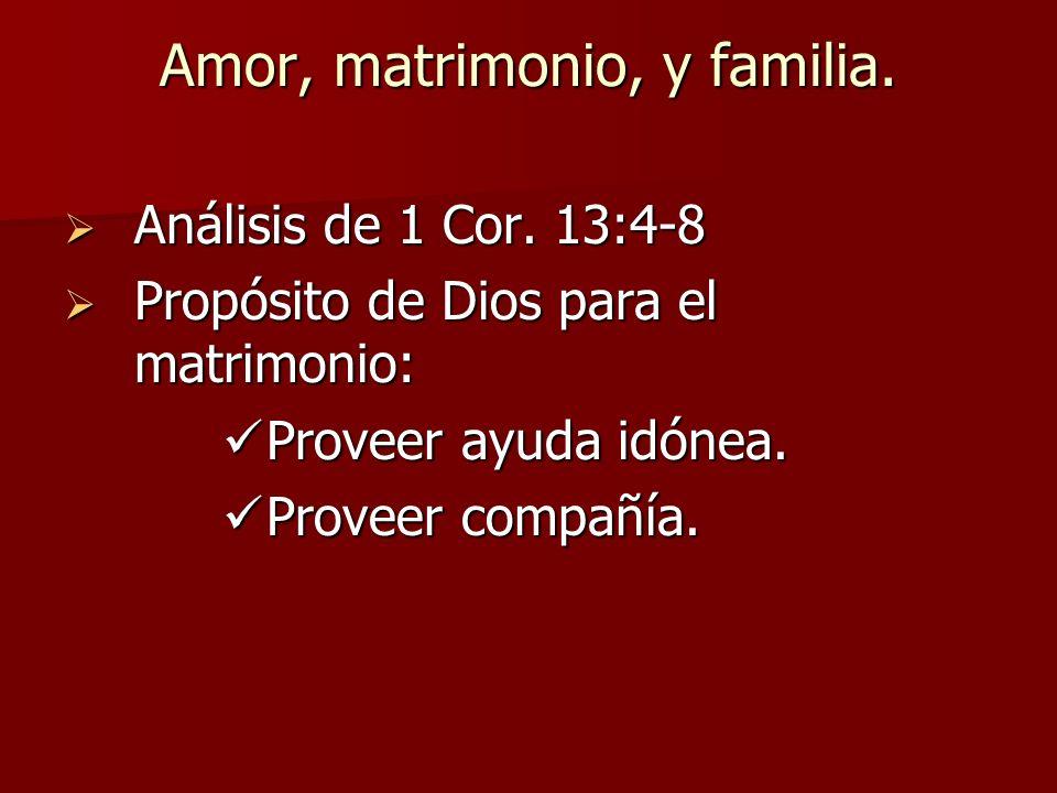 Amor, matrimonio, y familia.