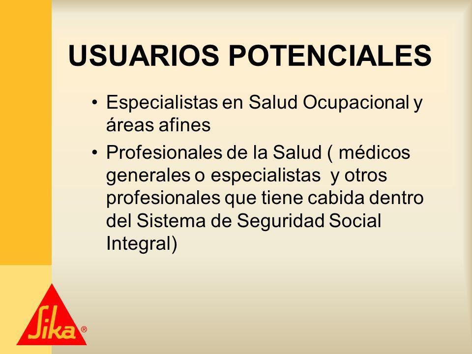 USUARIOS POTENCIALES Especialistas en Salud Ocupacional y áreas afines