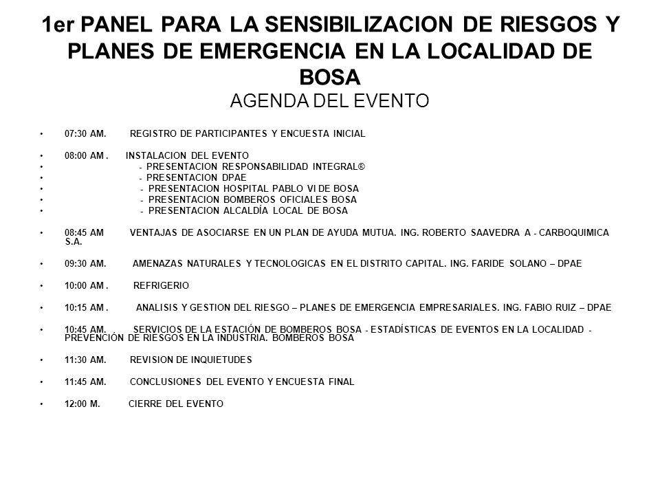 1er PANEL PARA LA SENSIBILIZACION DE RIESGOS Y PLANES DE EMERGENCIA EN LA LOCALIDAD DE BOSA AGENDA DEL EVENTO
