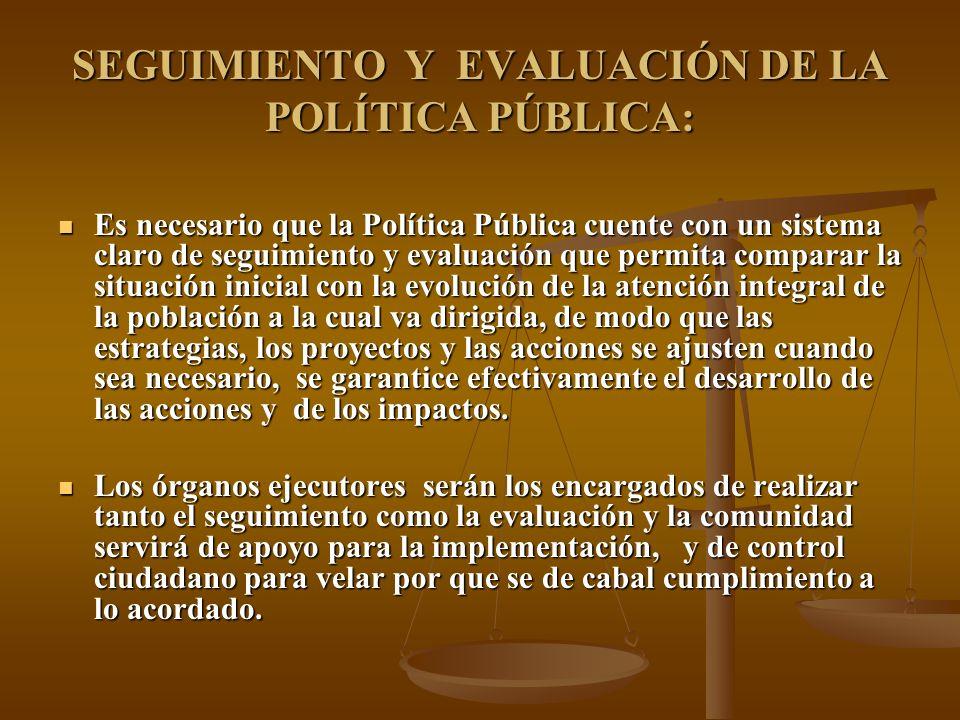 SEGUIMIENTO Y EVALUACIÓN DE LA POLÍTICA PÚBLICA: