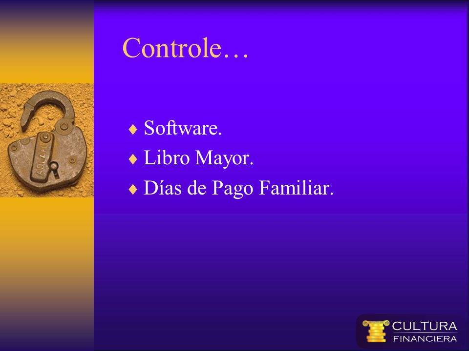 Controle… Software. Libro Mayor. Días de Pago Familiar.