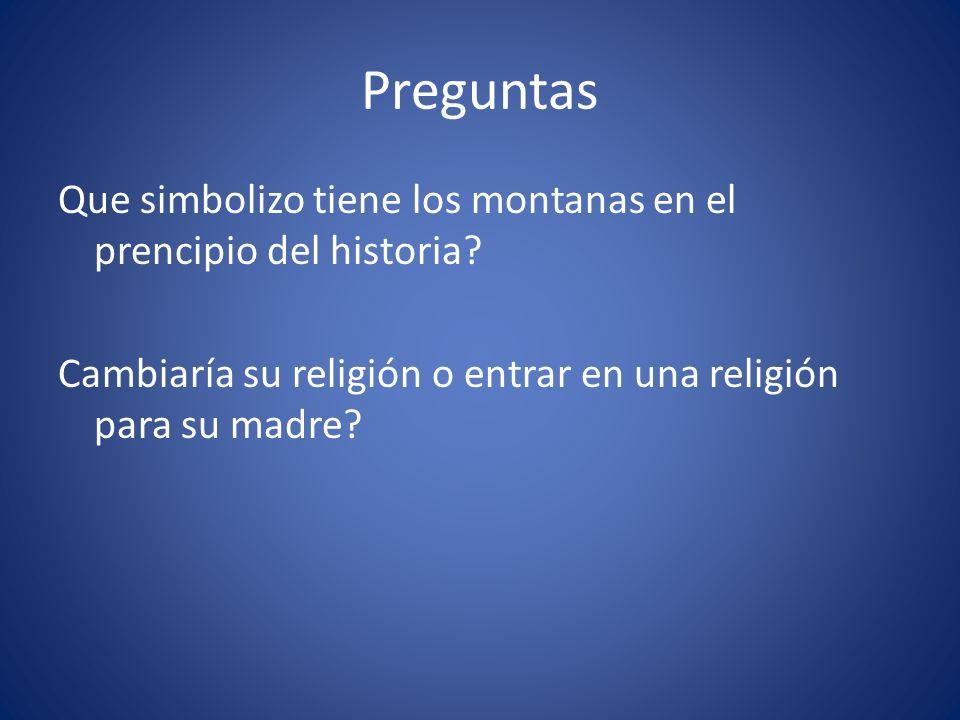 Preguntas Que simbolizo tiene los montanas en el prencipio del historia.