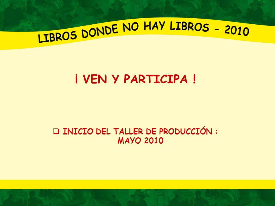 INICIO DEL TALLER DE PRODUCCIÓN : MAYO 2010