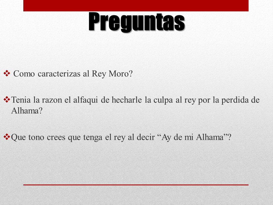 Preguntas Como caracterizas al Rey Moro
