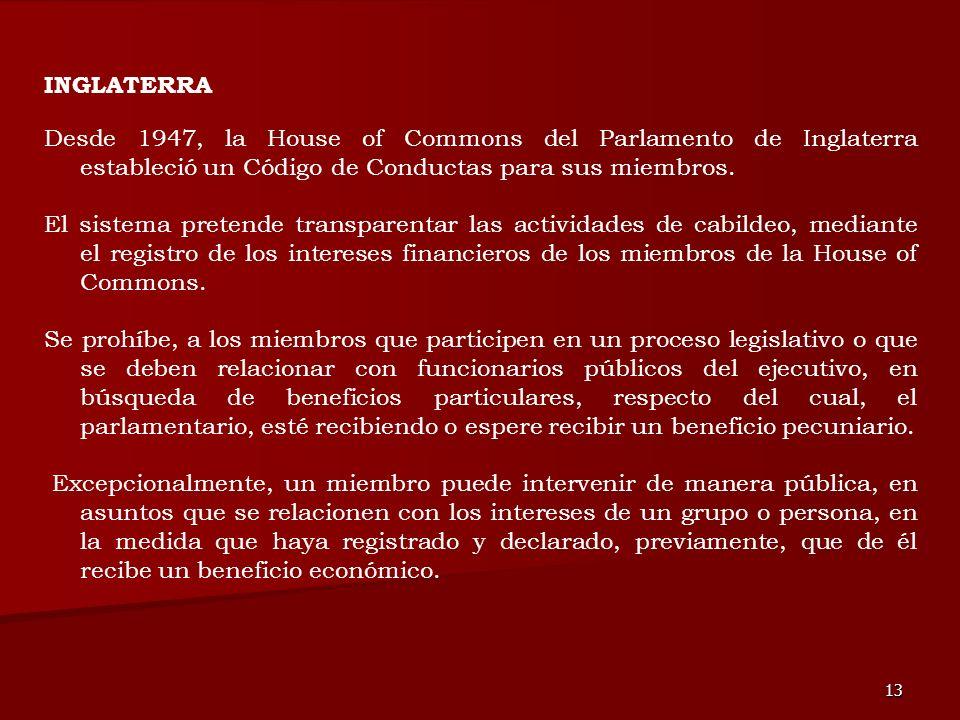 INGLATERRA Desde 1947, la House of Commons del Parlamento de Inglaterra estableció un Código de Conductas para sus miembros.