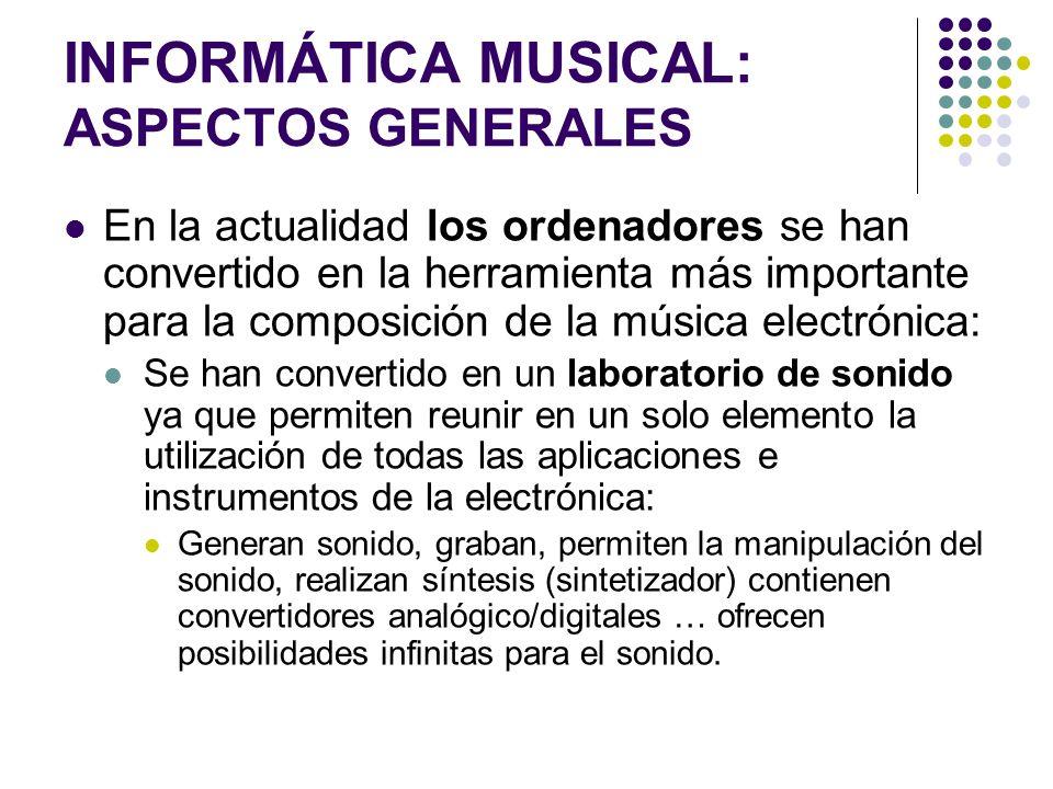 INFORMÁTICA MUSICAL: ASPECTOS GENERALES