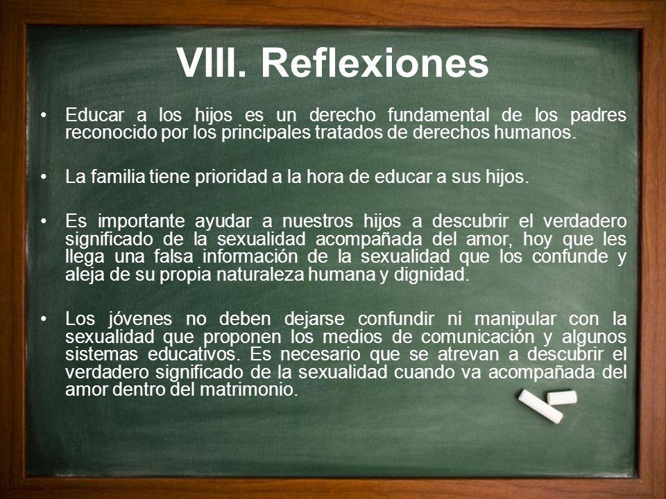 VIII. Reflexiones Educar a los hijos es un derecho fundamental de los padres reconocido por los principales tratados de derechos humanos.