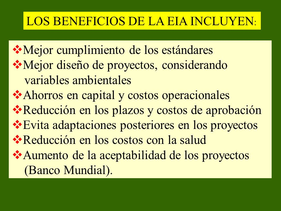 LOS BENEFICIOS DE LA EIA INCLUYEN: