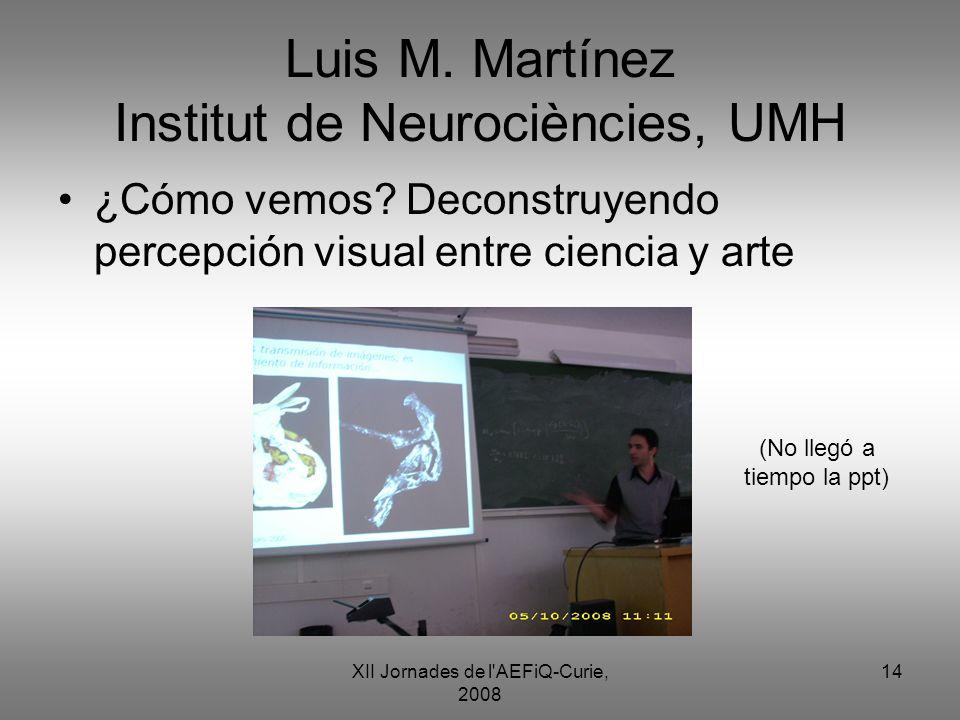 Luis M. Martínez Institut de Neurociències, UMH