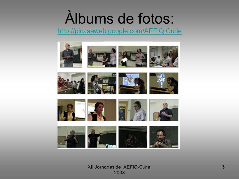 Àlbums de fotos: http://picasaweb.google.com/AEFIQ.Curie
