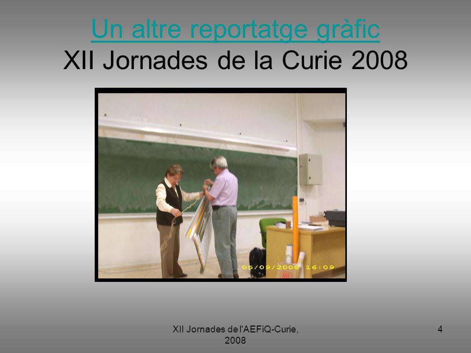 Un altre reportatge gràfic XII Jornades de la Curie 2008