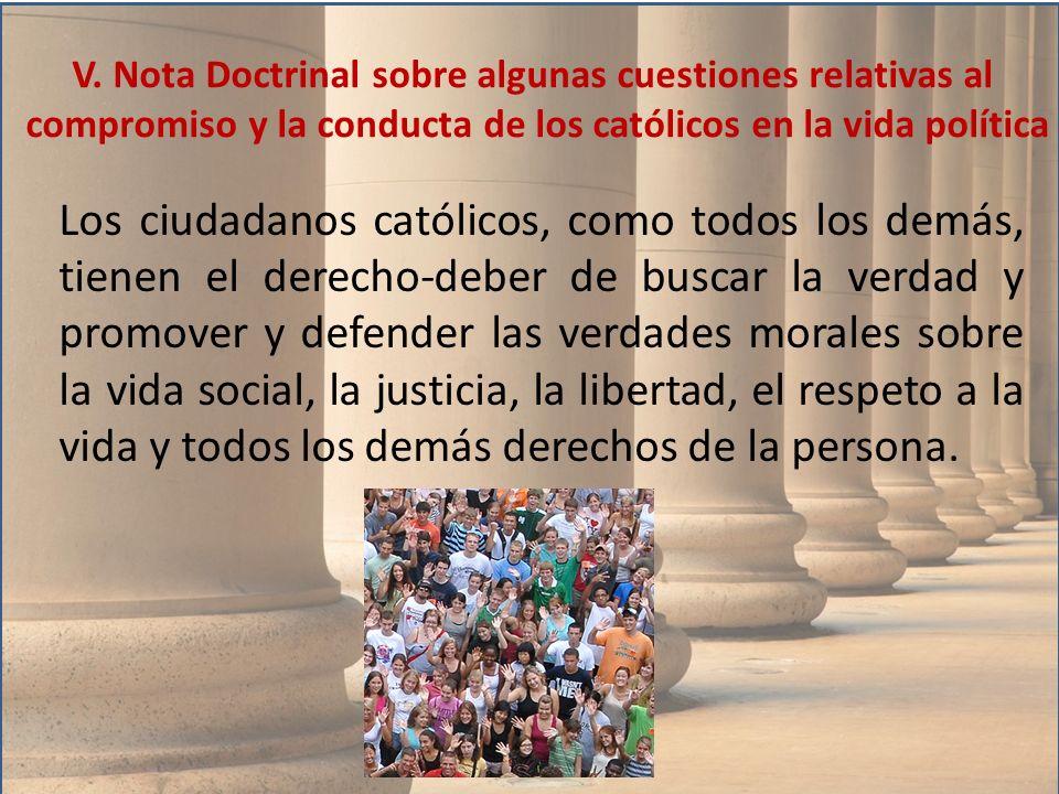 V. Nota Doctrinal sobre algunas cuestiones relativas al compromiso y la conducta de los católicos en la vida política