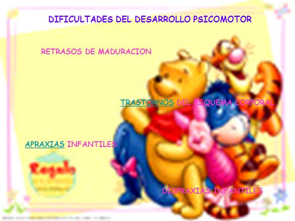 DIFICULTADES DEL DESARROLLO PSICOMOTOR DISPRAXIAS INFANTILES