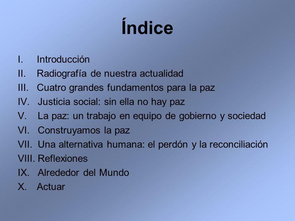 Índice I. Introducción II. Radiografía de nuestra actualidad