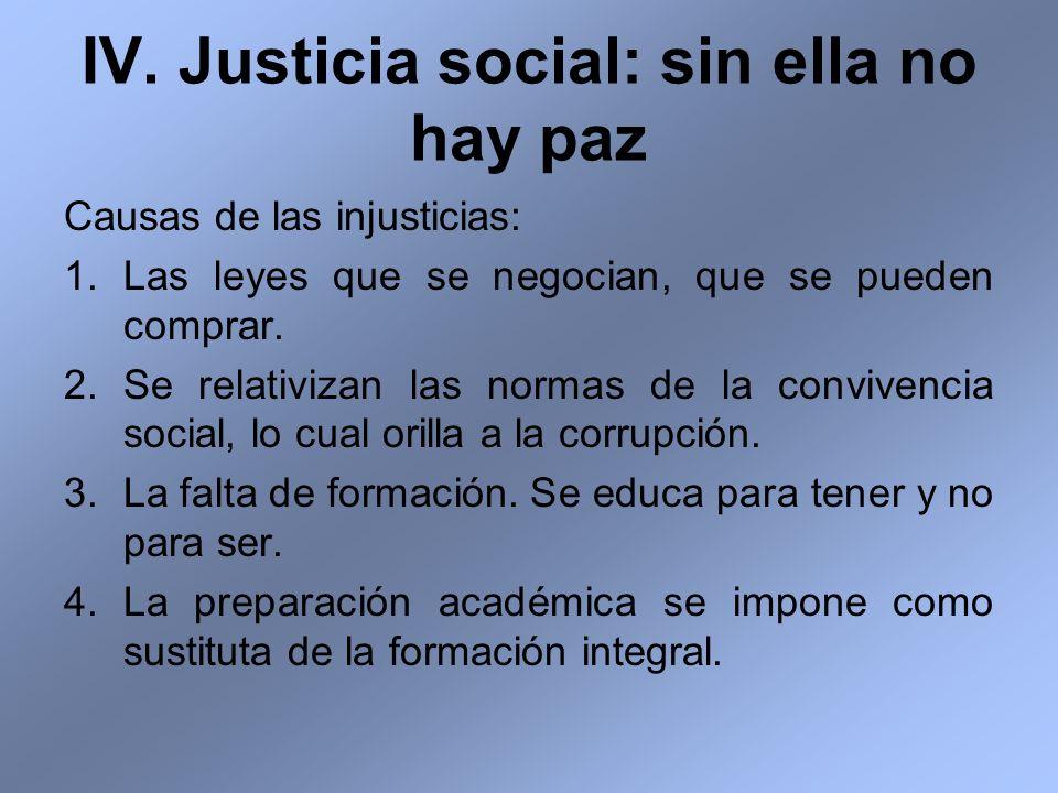 IV. Justicia social: sin ella no hay paz