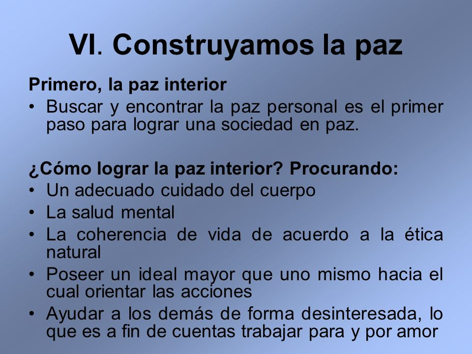 VI. Construyamos la paz Primero, la paz interior