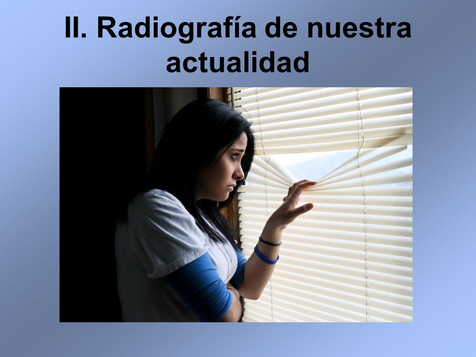 II. Radiografía de nuestra actualidad