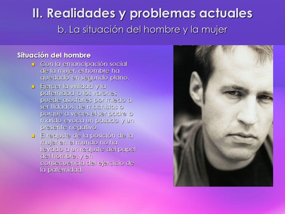 II. Realidades y problemas actuales b