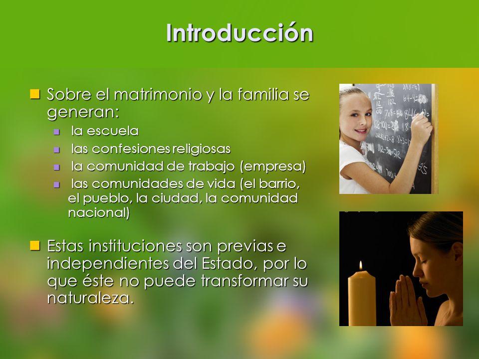 Introducción Sobre el matrimonio y la familia se generan: