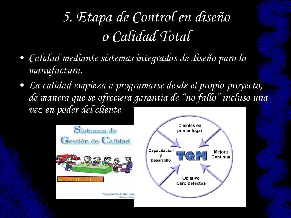 5. Etapa de Control en diseño o Calidad Total