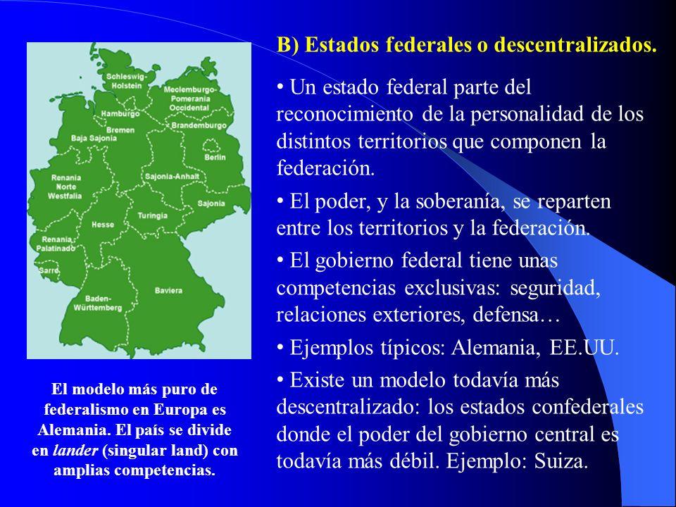 B) Estados federales o descentralizados.